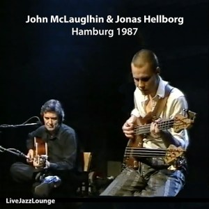 John McLaughlin & Jonas Hellborg – Hamburg, February 1987