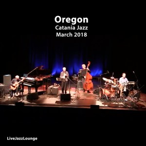 Oregon – Catania Jazz, March 2018