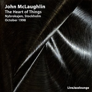 John McLaughlin & The Heart Of Things – Nybrokajen, Stockholm, October 1998