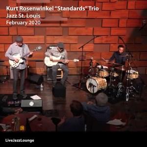 """Kurt Rosenwinkel """"Standards"""" Trio – Jazz St. Louis, February 2020"""