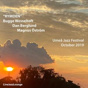"""Wesseltoft, Berglund, Öström """"Rymden"""" – Umeå Jazz Festival, October 2019"""