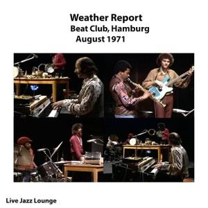 Weather Report – Beat Club, Hamburg, Germany, August 1971