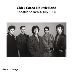 Chick Corea Elektric Band – Theatre St-Denis, Montreal, July 1986