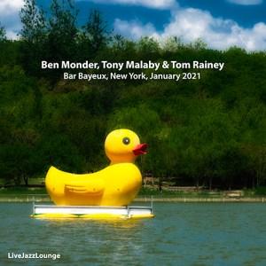 Ben Monder, Tony Malaby & Tom Rainey – Bar Bayeux, New York City, January 2021