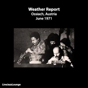 Weather Report – Musikforum, Ossiach, June 1971