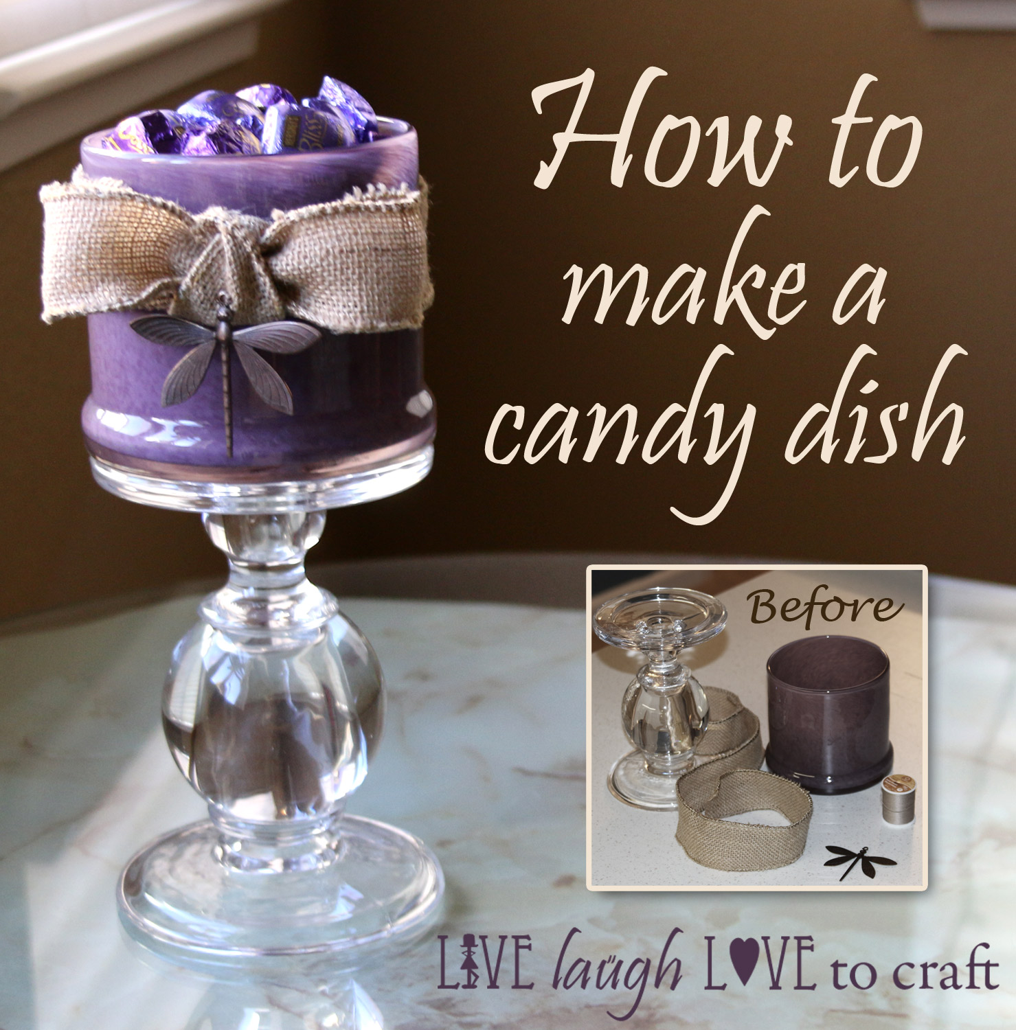 Diy Candy Dish Live Laugh Love To Craft