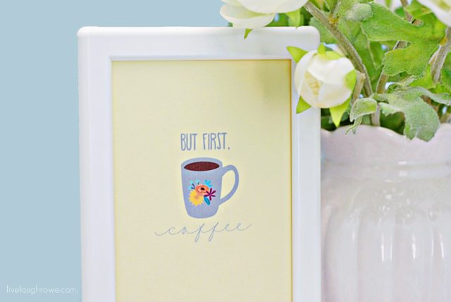 I have a morning mantra! But first, Coffee... Before doing anything, my first few steps are to the coffee pot. Sharing a free 'but first, coffee' printables too!