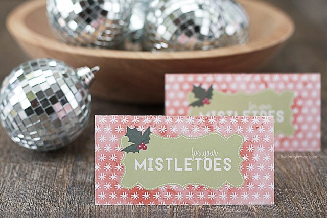 """Free """"For Your Mistletoes"""" Printable from www.livelaughrowe.com"""