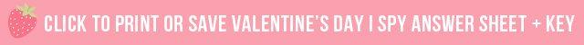 Click to Print or Save Valentine's Day I Spy Printable from livelaughrowe.com