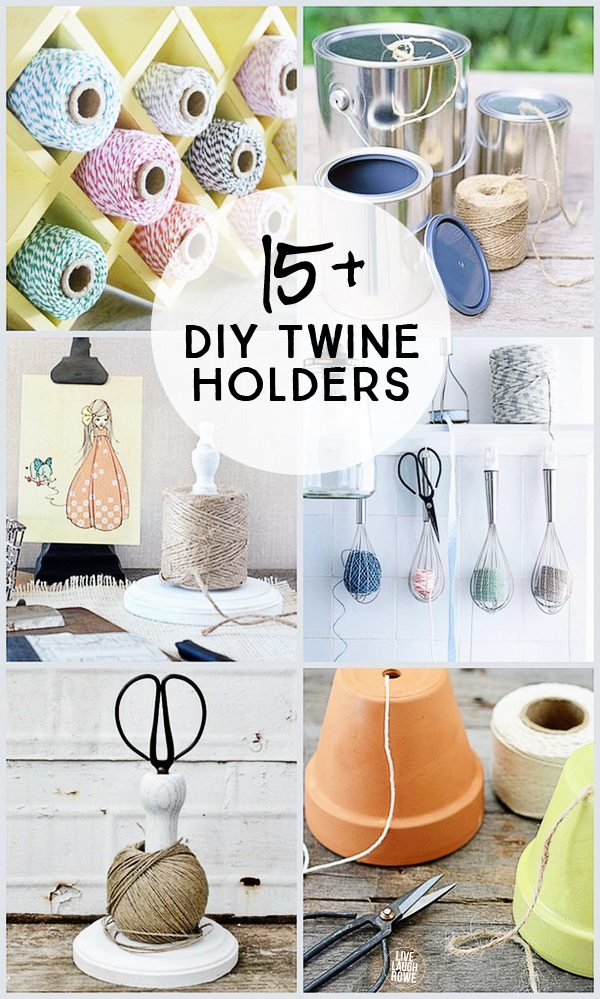 Over 15 DIY Twine Holders to inspire you!  Great inspiration for handmade gifts and craft room organization!  www.livelaughrowe.com