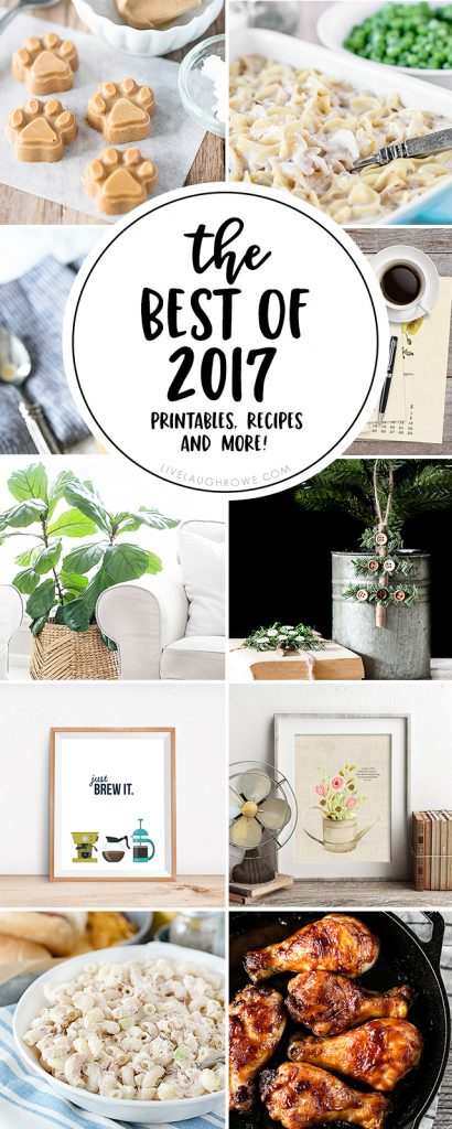 The Best of 2017 at livelaughrowe.com. From printables to recipes to dog treats, you're sure to be inspired.