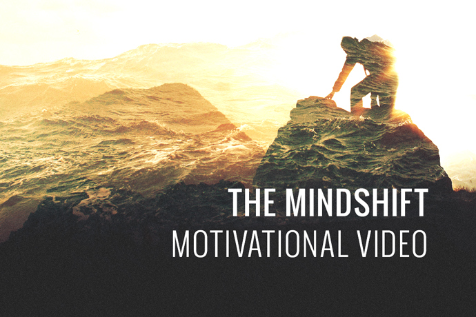 The Mindshift: Motivational Video