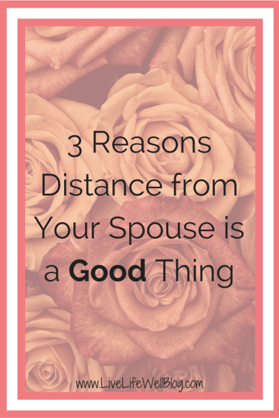 Distance makes the heart grow fonder! Find our why a little distance from your spouse can be a really good thing.