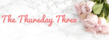 Thursday Three