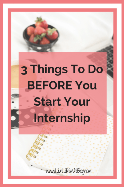 3 Things To Do Before You Start Your Internship