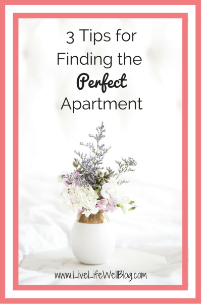 Are you on the hunt for a new place? Use these 3 tips from LiveLifeWellBlog.com to find the PERFECT apartment