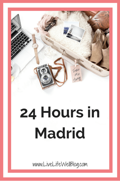 With direct flights from many U.S. cities to Madrid, it's the perfect place to fly through when you're headed to other destinations. Here are the things you can not miss if you have 24 hours in Madrid.