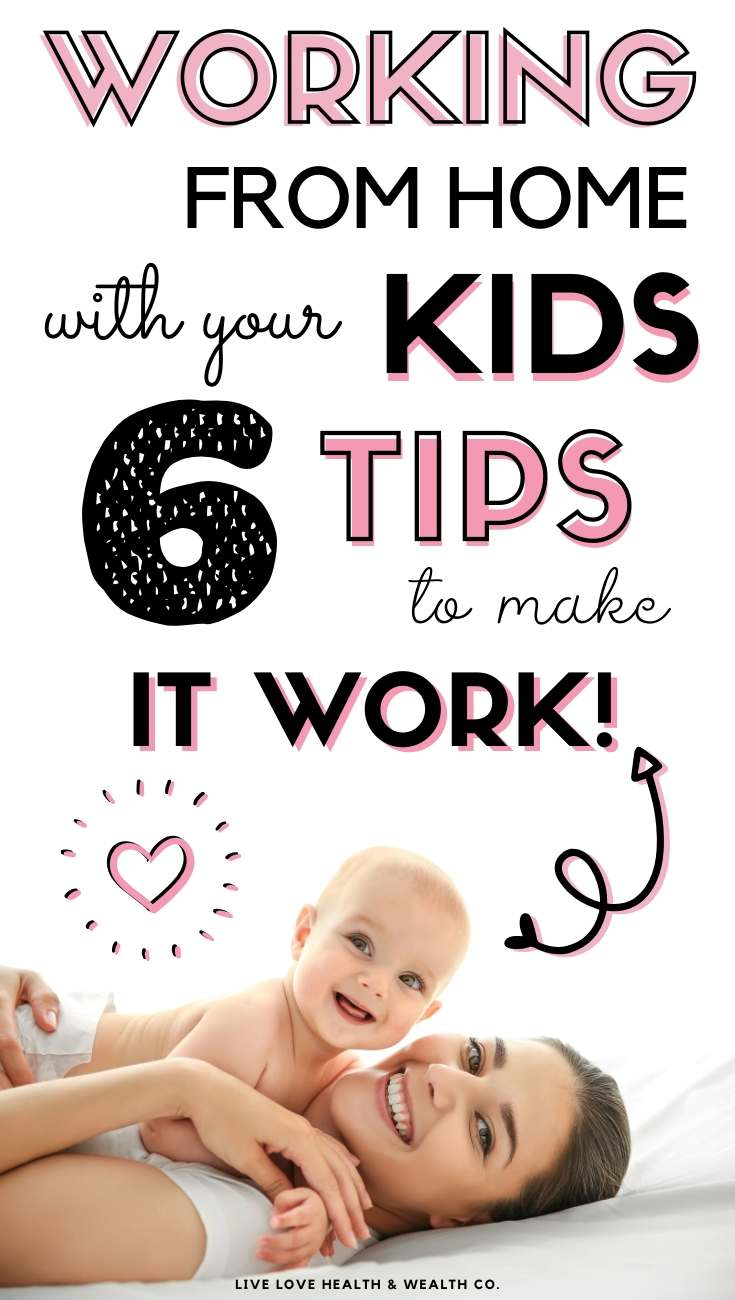 6 Tips for Working from Home when you have Kids