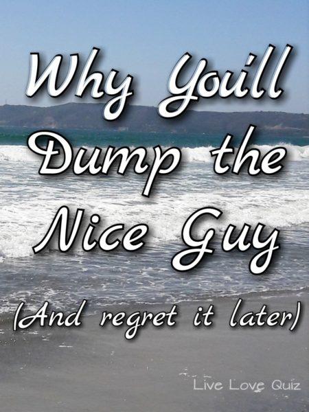 How dump a nice guy