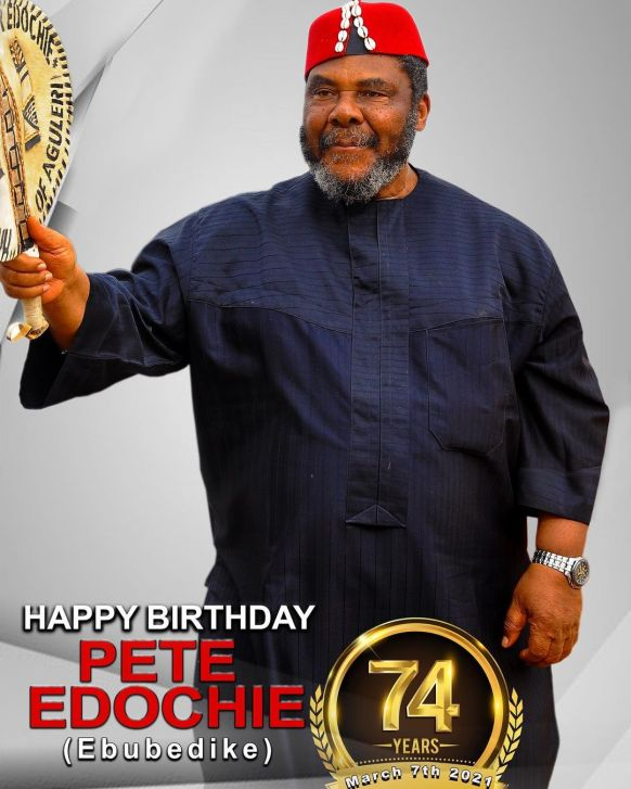 Pete Edochie Celebrates His 74th Birthday Today (photos)