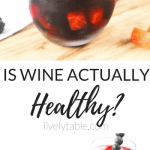 Health Benefits of Wine + Antioxidant Sangria