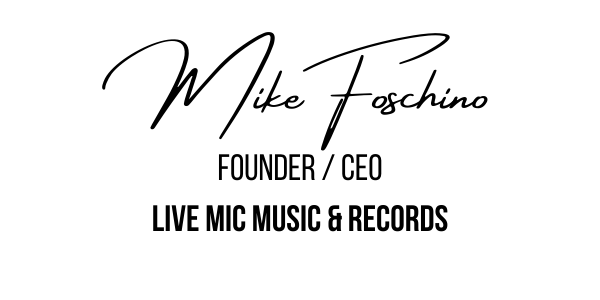 Signature of Mike Foschino, Founder and Producer of Live Mic Music and Records in America