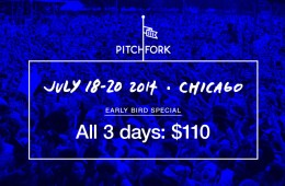 pitchfork 2014 early bird special