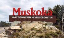 Muskoka, Once discovered, Never forgotten