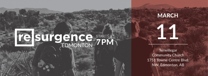 March 11 2017 Resurgence Edmonton