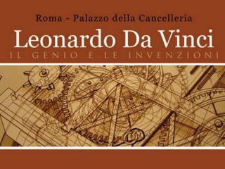 Leonardo Da Vinci. Il genio e le macchine Palazzo della Cancelleria