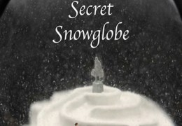 COMING UP: Scarlett's Secret Snow Globe, The Lantern Theatre, 17-23 & 27-31 Dec 2012