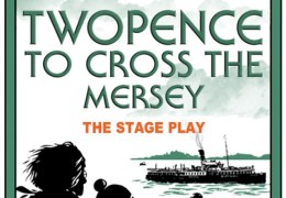 WIN TICKETS: Twopence To Cross The Mersey | Epstein Theatre | 24.03.15