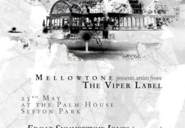 COMING UP: Mellowtone presents artists from Viper Label, Sefton Park Palm House, 23 May