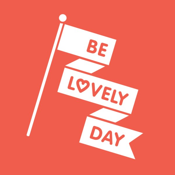Be Lovely Day