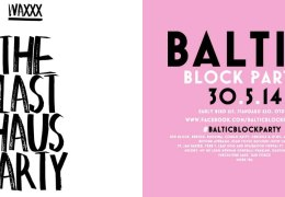 DON'T SLEEP ON IT 08.05 – 14.05: WAXXX: The Last Haus Party | Baltic Block Party