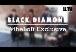 #theLoft Exclusive: Black Diamond
