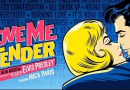 WHATS ON: Love Me Tender | Liverpool Empire | 10 – 15 August 2015