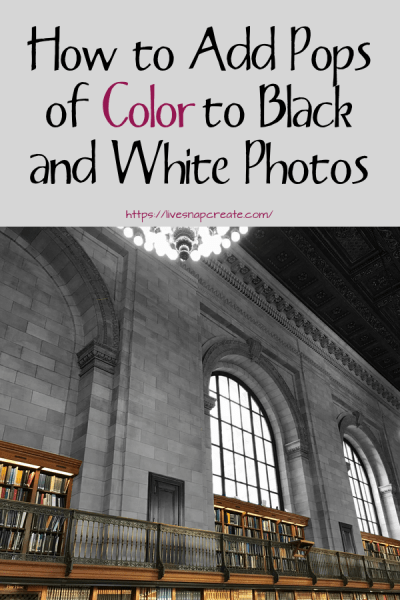 How to add pops of color to black and white photos