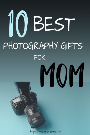 10 Best Photography Gifts for Mom with a black camera image