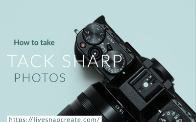 How To Take Tack Sharp Photos