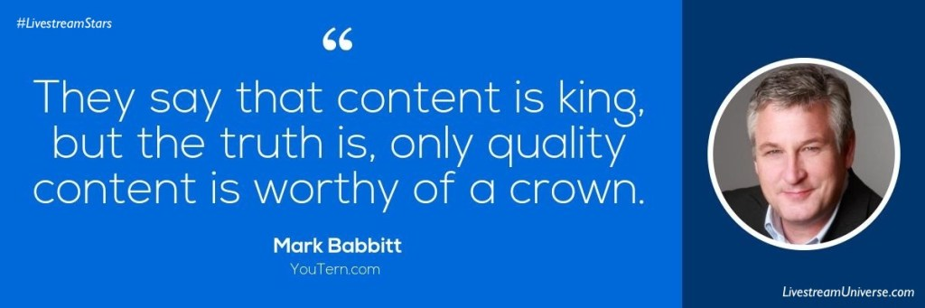 Mark Babbitt Quote content marketing Livestream Universe