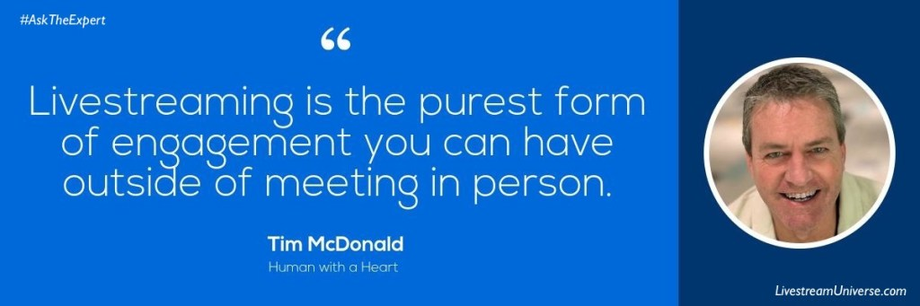 Tim McDonald livestream engagement quote