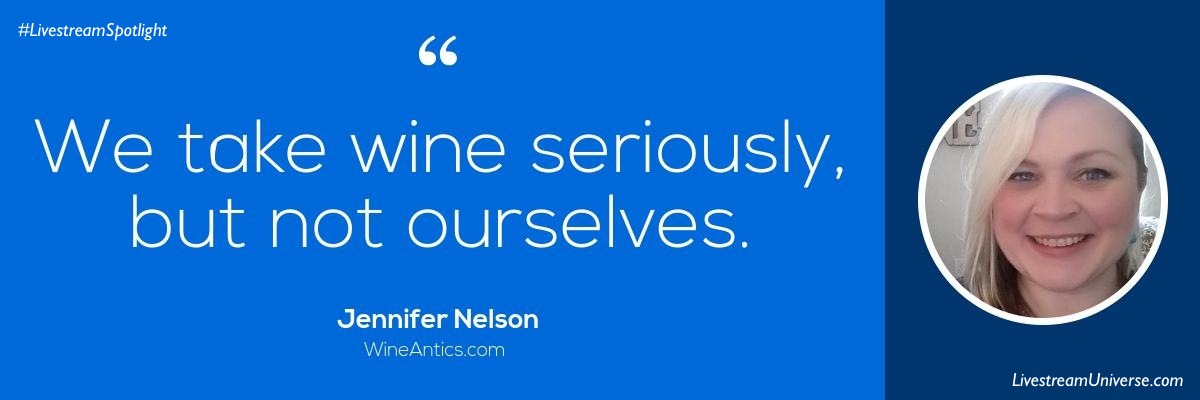 Jennifer Nelson Quote Wine Livestream Universe