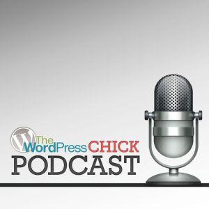 Wordpress chick podcast