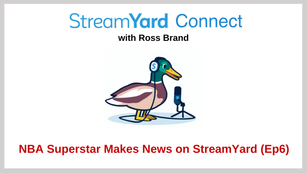 StreamYard Connect with Ross Brand Ep 6