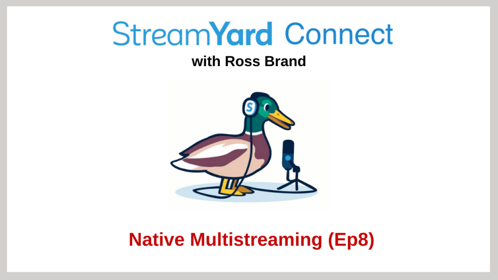 StreamYard Connect with Ross Brand Ep 8