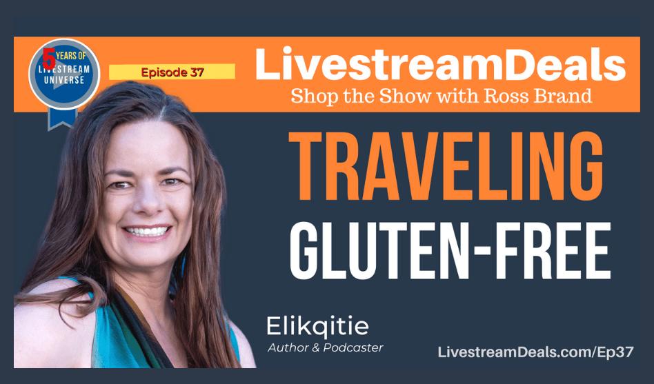 Elikqitie-travel-gluten-free-Livestream-Universe-Deals