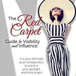 red carpet guide to visibility and influence