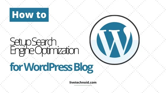 How to Set Up Search Engine Optimization for WordPress Blog