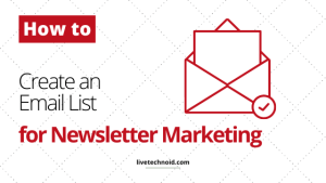 How to Create an Email List for Newsletter Marketing